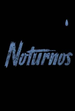 Noturnos - 1ª Temporada Completa Série Torrent Download
