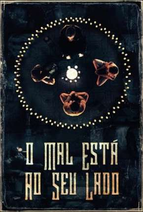 O Mal Está ao Seu Lado Filme Torrent Download