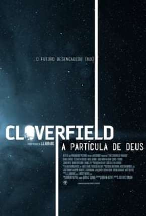 O Paradoxo Cloverfield - The Cloverfield Paradox Filme Torrent Download