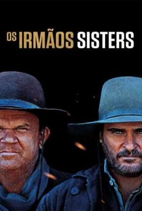 Os Irmãos Sisters Filme Torrent Download