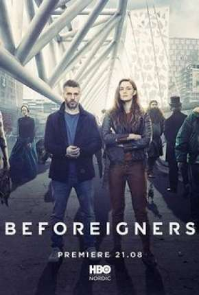 Os Visitantes - Beforeigners 1ª Temporada Série Torrent Download