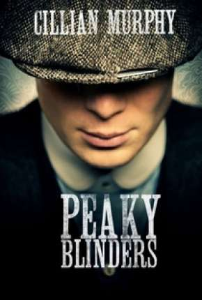 Peaky Blinders - Sangue, Apostas e Navalhas - 2ª Temporada Completa Série Torrent Download