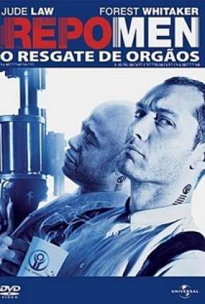 Repo Men - O Resgate de Órgãos Filme Torrent Download