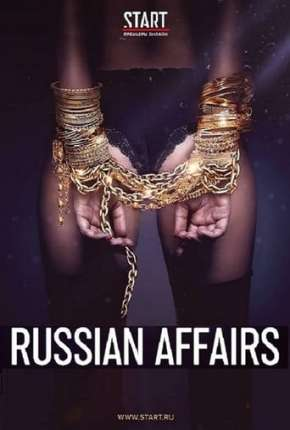 Russian Affairs - Soderzhanki - 2ª Temporada Série Torrent Download