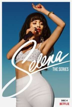 Selena - A Série - 1ª Temporada Completa Série Torrent Download