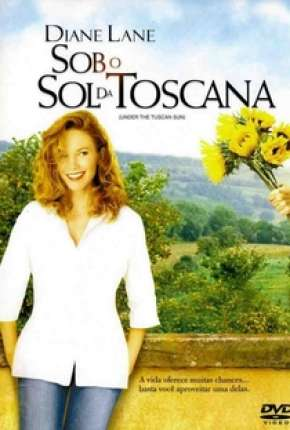 Sob o Sol da Toscana - Under the Tuscan Sun Filme Torrent Download