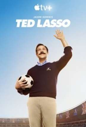 Ted Lasso - 1ª Temporada Série Torrent Download