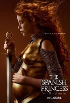 The Spanish Princess - 2ª Temporada Legendada Série Torrent Download