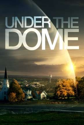 Under the Dome 1ª até 3ª Temporada Série Torrent Download